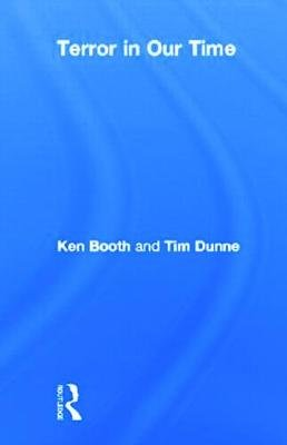 Terror in Our Time (Hardcover): Ken Booth, Tim Dunne