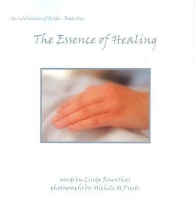 Essence of Healing - In Celebration of Reiki -- Book One (Paperback): Linda Rosenthal