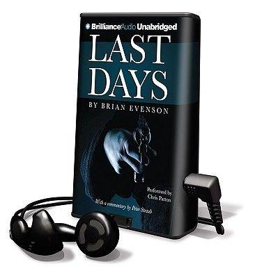 Last Days (Pre-recorded MP3 player): Brian Evenson