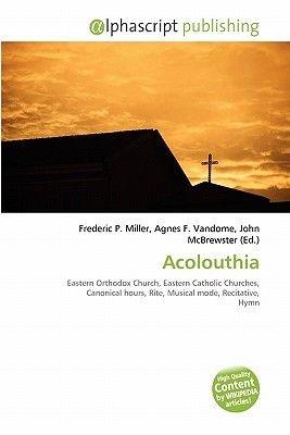 Acolouthia (Paperback): Frederic P. Miller, Agnes F. Vandome, John McBrewster