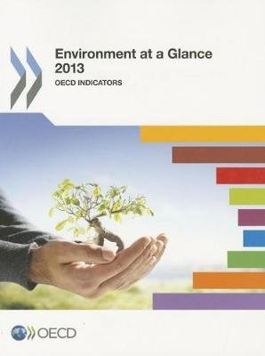 Environment at a Glance 2013 - OECD Indicators (Paperback): OECD (Organisation for Economic Cooperation and Development)