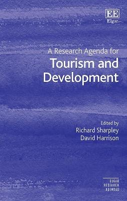 A Research Agenda for Tourism and Development (Hardcover): Richard Sharpley, David Harrison
