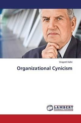 Organizational Cynicism (Paperback): Nafei Wageeh