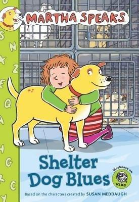 Martha Speaks - Shelter Dog Blues (Chapter Book) (Electronic book text): Susan Meddaugh