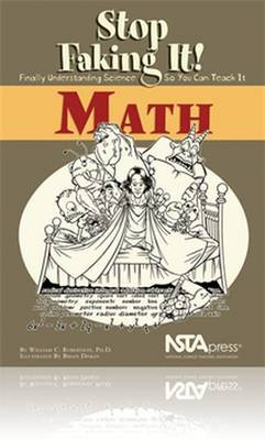 Math - Stop Faking It! Finally Understanding Science So You Can Teach It (Paperback, Illustrated Ed): William C Robertson
