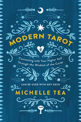 Modern Tarot - Connecting with Your Higher Self through the Wisdom of the Cards (Paperback): Michelle Tea