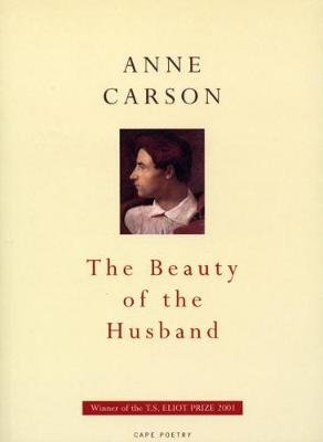 The Beauty Of The Husband (Electronic book text): Anne Carson