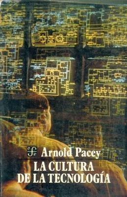 La Cultura de La Tecnologia (Spanish, Paperback): Arnold Pacey