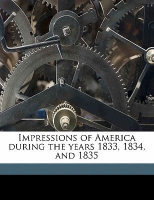 Impressions of America During the Years 1833, 1834, and 1835 Volume 01 (Paperback): Tyrone Power