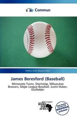 James Beresford (Baseball) (Paperback): Stefanu Elias Aloysius