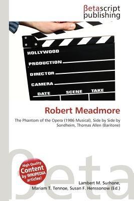 Robert Meadmore (Paperback): Lambert M. Surhone, Mariam T. Tennoe, Susan F. Henssonow