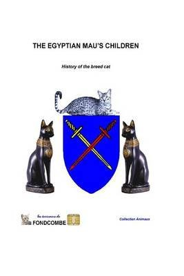 The Egyptian Mau's Children - History of the Breed Cat (Paperback): Didier Hallepee