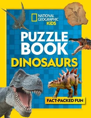 Puzzle Book Dinosaurs - Brain-Tickling Quizzes, Sudokus, Crosswords and Wordsearches (Paperback): National Geographic Kids