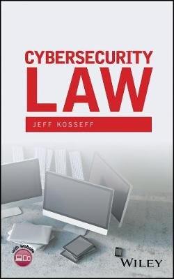 Cybersecurity Law (Hardcover): Jeff Kosseff