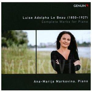 Ana-Marija Markovina - Luise Adolpha Le Beau: Complete Works for Piano (CD): Luise Adolpha Le Beau, Ana-Marija Markovina