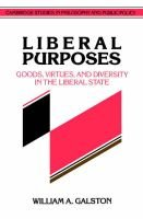 Liberal Purposes - Goods, Virtues, and Diversity in the Liberal State (Paperback, New): William A. Galston