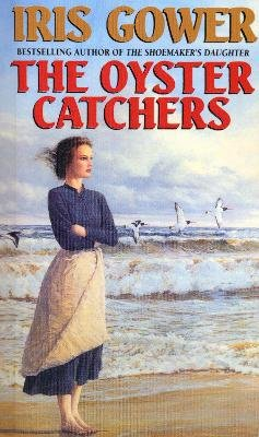 The Oyster Catchers (Paperback): Iris Gower