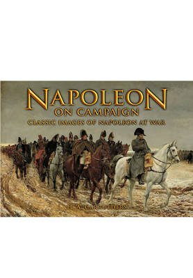 Napoleon on Campaign - Classic Images of Napoleon at War (Hardcover, New): H A  Carruthers