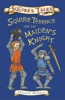 Squire Terence and the Maiden's Knight (Paperback): Gerald Morris
