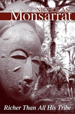 Richer Than All His Tribe (Electronic book text, New edition): Nicholas Monsarrat