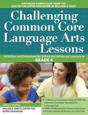 Challenging Common Core Language Arts Lessons, Grade 4 (Paperback): Lindsay Kasten
