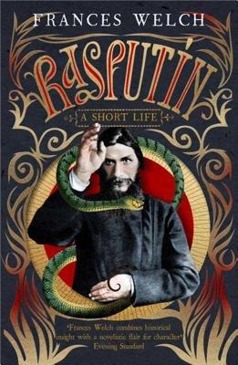 Rasputin - A Short Life (Paperback): Frances Welch