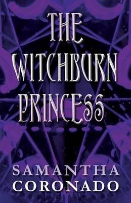 The Witchburn Princess (Paperback): Samantha Coronado