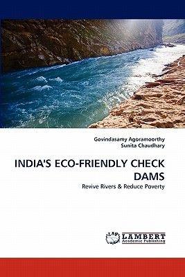 India's Eco-Friendly Check Dams (Paperback): Govindasamy Agoramoorthy, Sunita Chaudhary