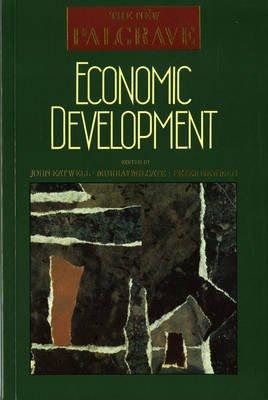 Economic Development (Paperback, 1st American ed): John Eatwell, Murray Milgate, Peter Newman