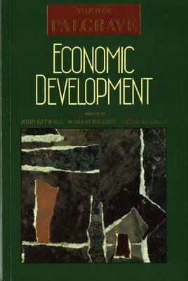 Economic Development (Paperback, 1st American ed): John Eatwell, Murray Milgate, Peter Newman
