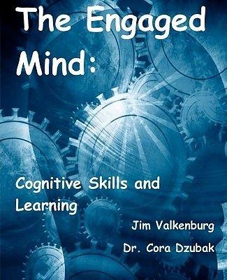 The Engaged Mind - Cognitive Skills and Learning (Paperback): Jim Valkenburg