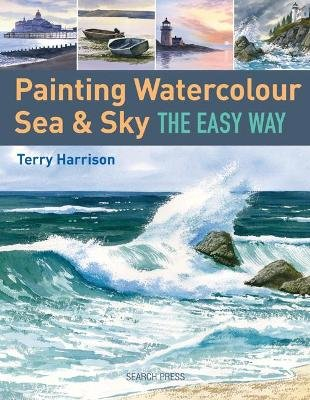Painting Watercolour Sea & Sky the Easy Way (Paperback): Terry Harrison