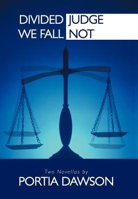 Divided We Fall/Judge Not (Hardcover): Portia Dawson
