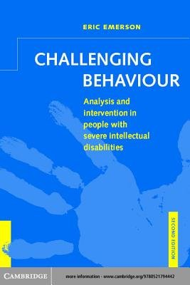 Challenging Behaviour - Analysis and Intervention in People with Severe Intellectual Disabilities (Electronic book text, 2nd...