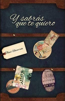 Y Sabras Que Te Quiero. (Spanish, Paperback): Thais Navarrete