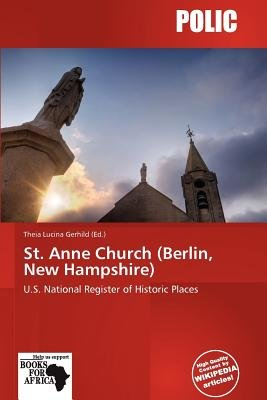 St. Anne Church (Berlin, New Hampshire) (Paperback): Theia Lucina Gerhild