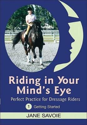 Riding in Your Mind's Eye, No. 1 - Getting Started (Digital): Jane Savoie