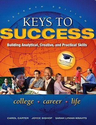 Keys to Success - Building Analytical, Creative and Practical Skills (Paperback, 7th Revised edition): Carol J. Carter, Joyce...