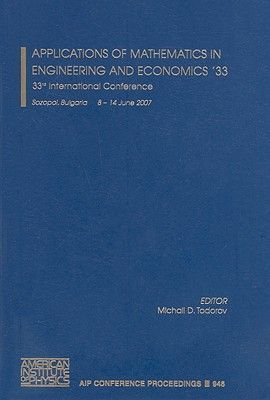 Applications of Mathematics in Engineering and Economics'33 - 33rd International Conference (Hardcover): Michail D. Todorov