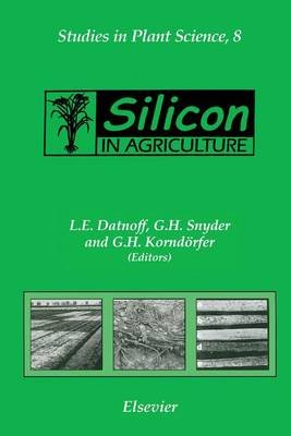 Silicon in Agriculture (Electronic book text): L.E. Datnoff, G.H. Snyder, G.H. Korndorfer