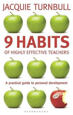 9 Habits of Highly Effective Teachers (Electronic book text, 2nd): Jacquie Turnbull