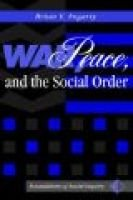 War, Peace, and the Social Order (Paperback, illustrated edition): Brian Fogarty