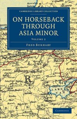 On Horseback Through Asia Minor (Paperback): Fred Burnaby