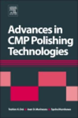 Advances in Cmp/Polishing Technologies for the Manufacture of Electronic Devices (Electronic book text): Toshiro Doi, Ioan D...