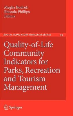 Quality-of-Life Community Indicators for Parks, Recreation and Tourism Management (Hardcover, 2011 ed.): Megha Budruk, Rhonda...