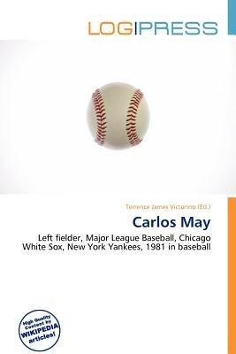 Carlos May (Paperback): Terrence James Victorino