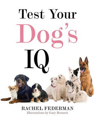 Test Your Dog's IQ (Hardcover): Rachel Federman