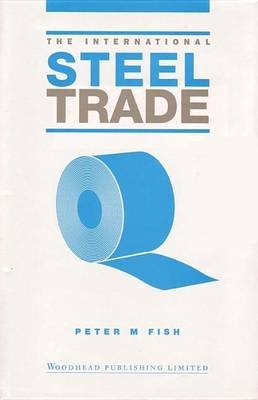 International Steel Trade (Electronic book text): Peter Fish