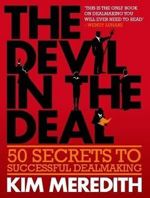The Devil in the deal - 50 secrets to successful dealmaking (Electronic book text): Kim Meredith