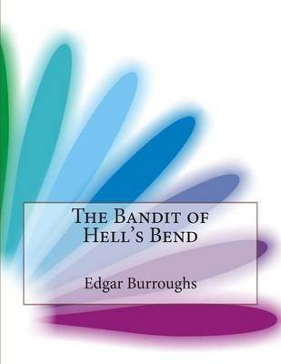 The Bandit of Hell's Bend (Paperback): Edgar Rice Burroughs